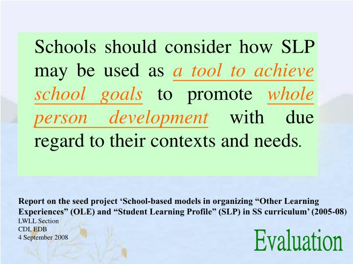 Schools should consider how SLP may be used as