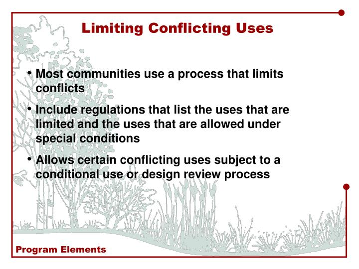 Limiting Conflicting Uses