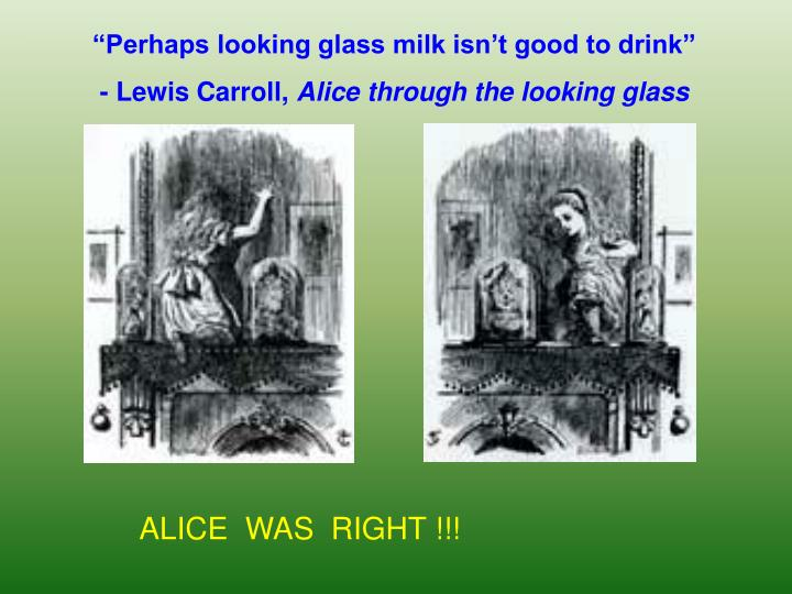 """Perhaps looking glass milk isn't good to drink"""