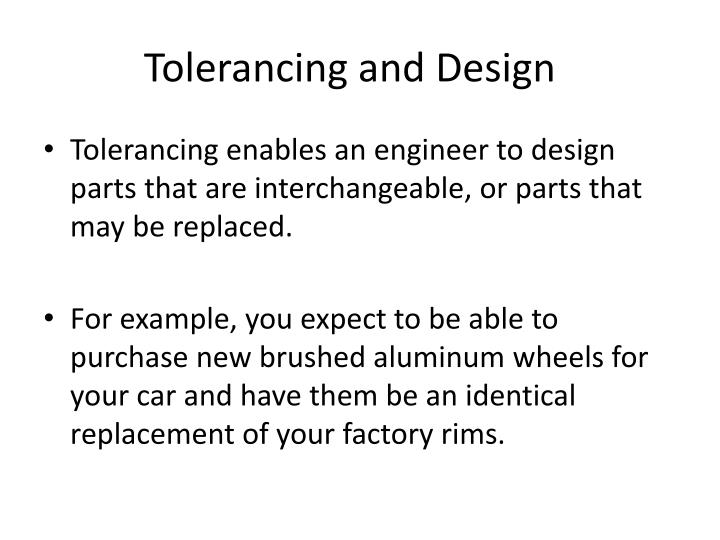 Tolerancing and Design