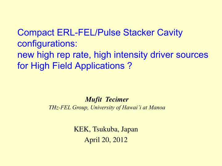 Compact ERL-FEL/Pulse Stacker Cavity
