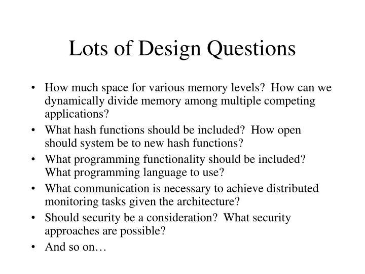 Lots of Design Questions
