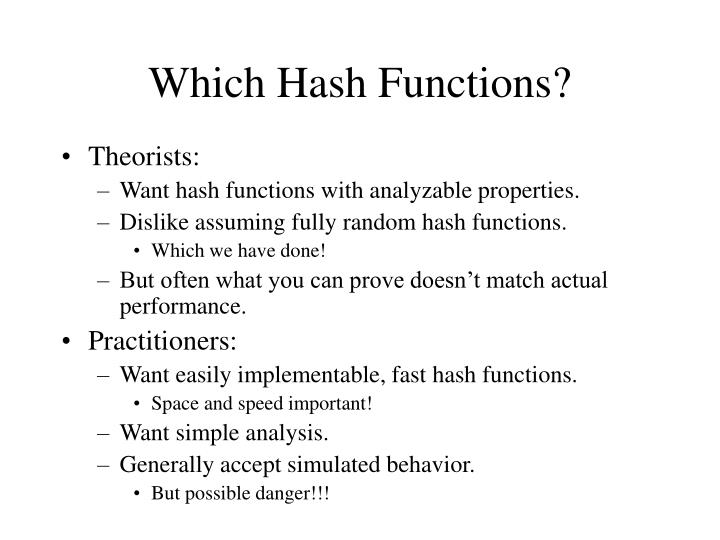 Which Hash Functions?