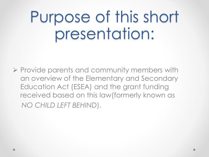 Purpose of this short presentation: