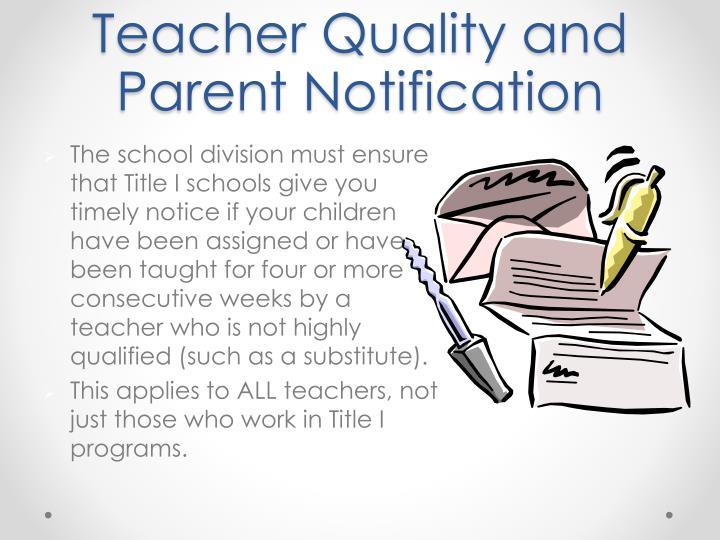 Teacher Quality and Parent Notification