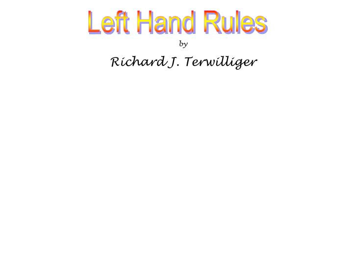 Left Hand Rules