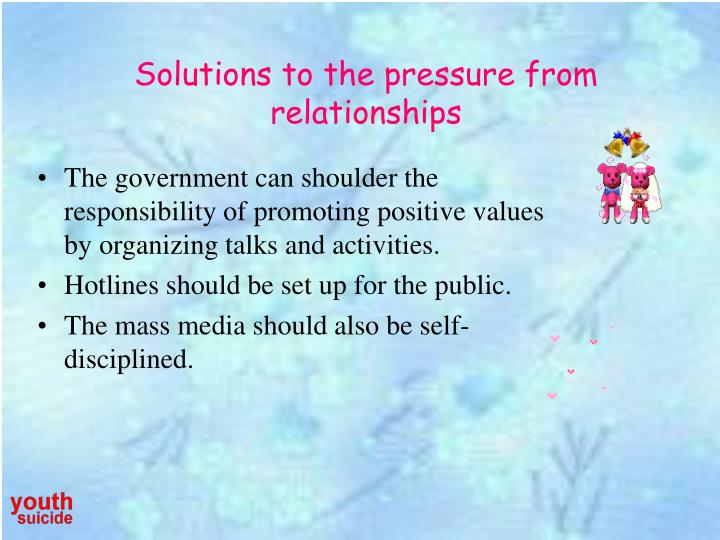 Solutions to the pressure from relationships