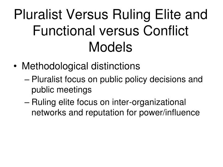 Pluralist Versus Ruling Elite and Functional versus Conflict Models