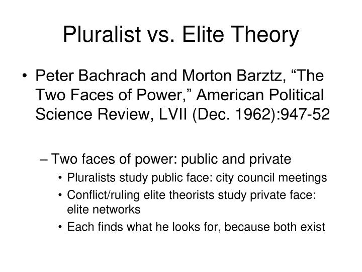 Pluralist vs. Elite Theory