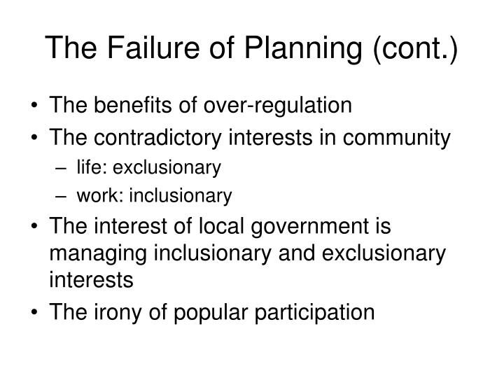 The Failure of Planning (cont.)