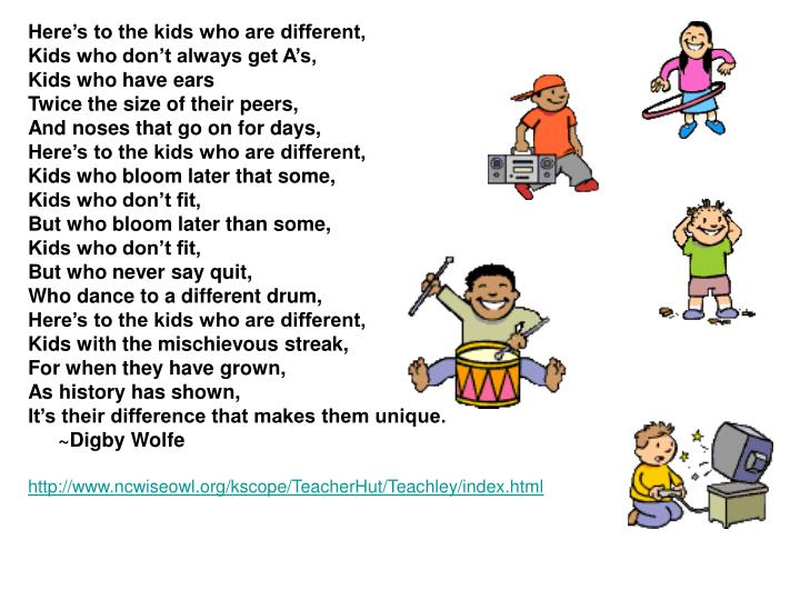 Here's to the kids who are different,