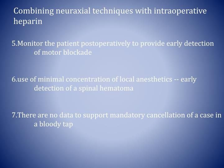 Combining neuraxial techniques with intraoperative  heparin