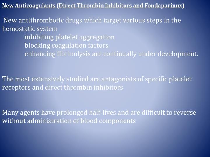 New Anticoagulants (Direct Thrombin Inhibitors and Fondaparinux)