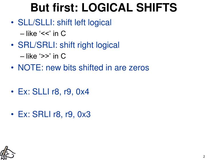But first: LOGICAL SHIFTS