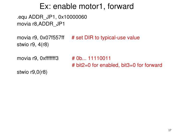 Ex: enable motor1, forward