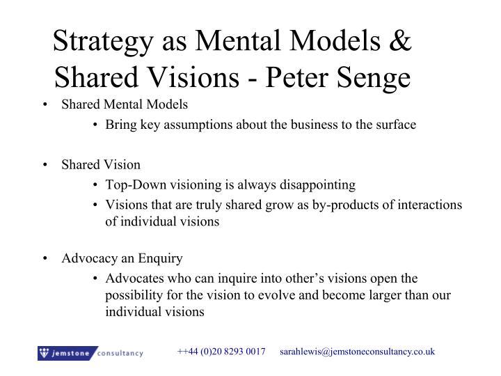 Strategy as Mental Models & Shared Visions - Peter Senge