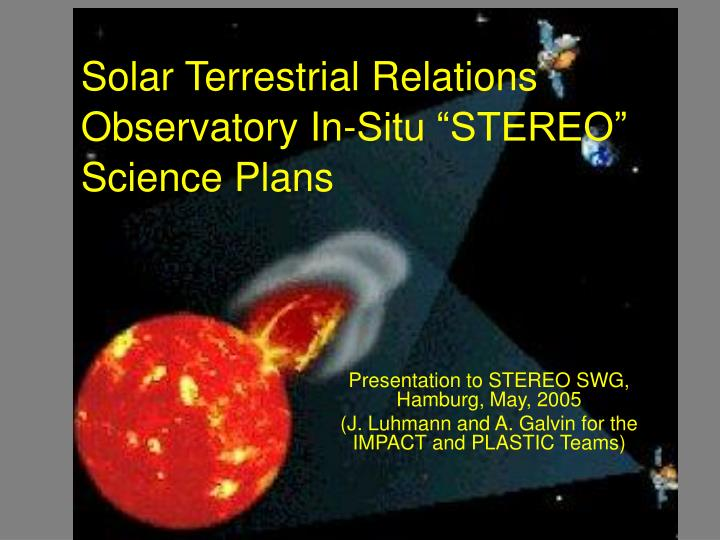 Solar terrestrial relations observatory in situ stereo science plans