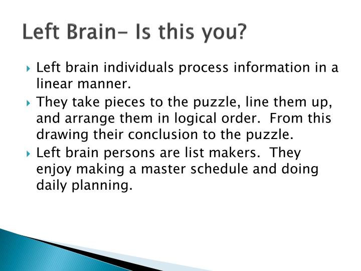 Left Brain- Is this you?