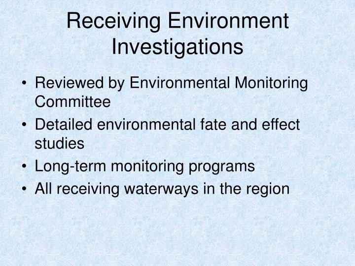 Receiving Environment Investigations