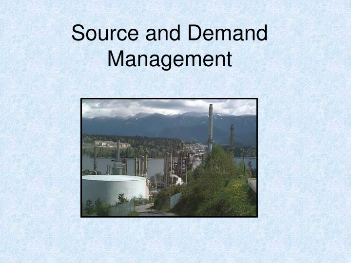 Source and Demand Management