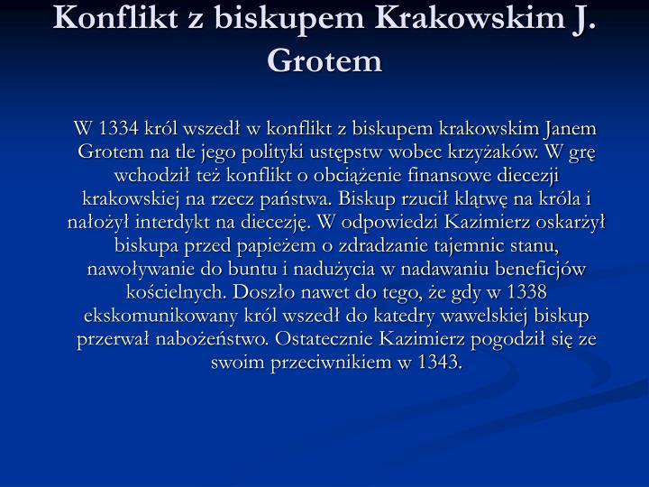 Konflikt z biskupem Krakowskim J. Grotem