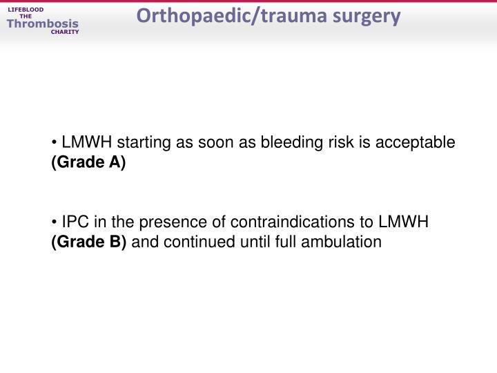 Orthopaedic/trauma surgery
