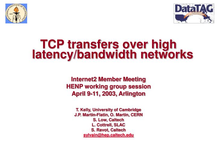 TCP transfers over high latency/bandwidth networks