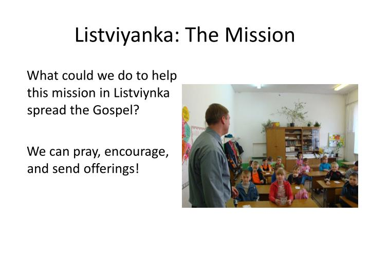 What could we do to help this mission in Listviynka spread the Gospel?