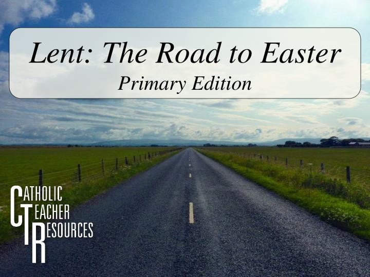 Lent: The Road to Easter