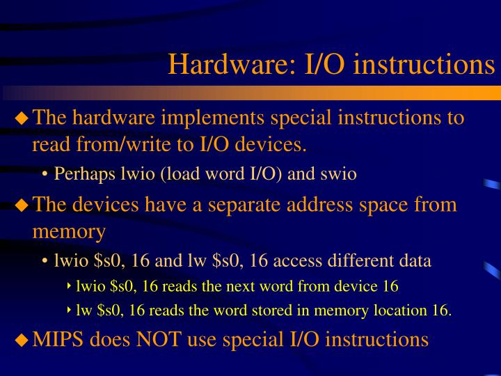 Hardware: I/O instructions