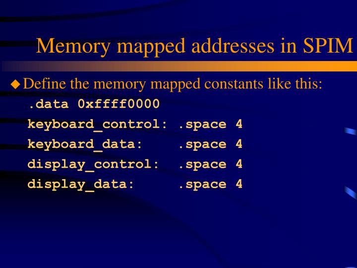 Memory mapped addresses in SPIM