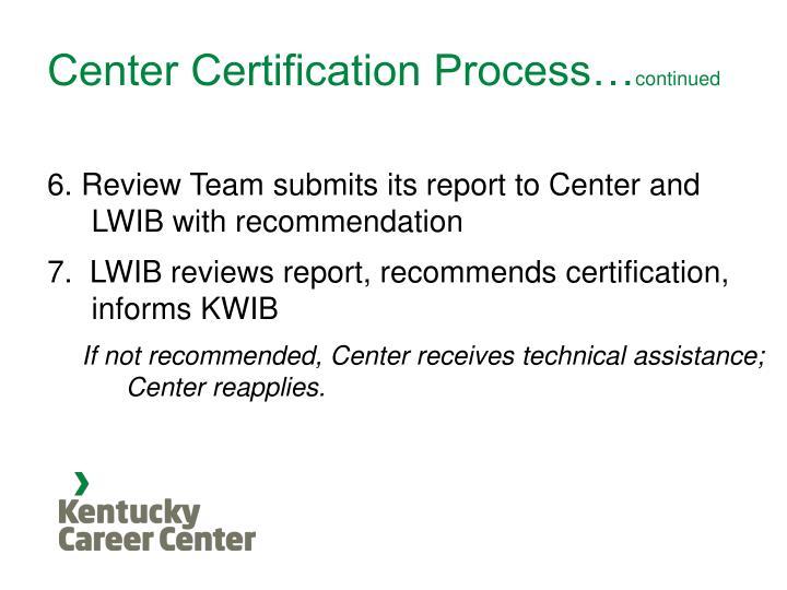 Center Certification Process…