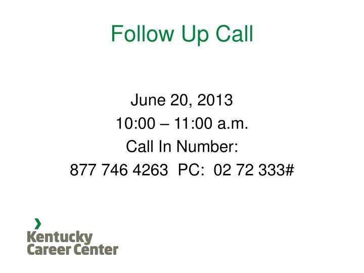 Follow Up Call