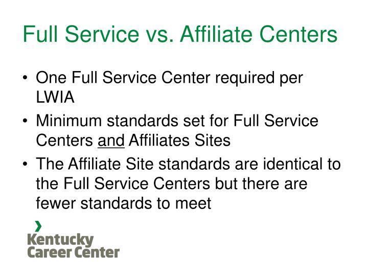Full Service vs. Affiliate Centers