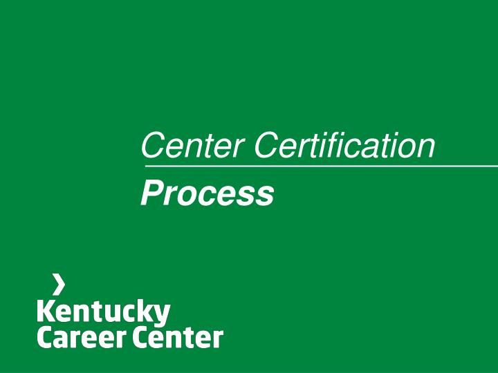 Center Certification