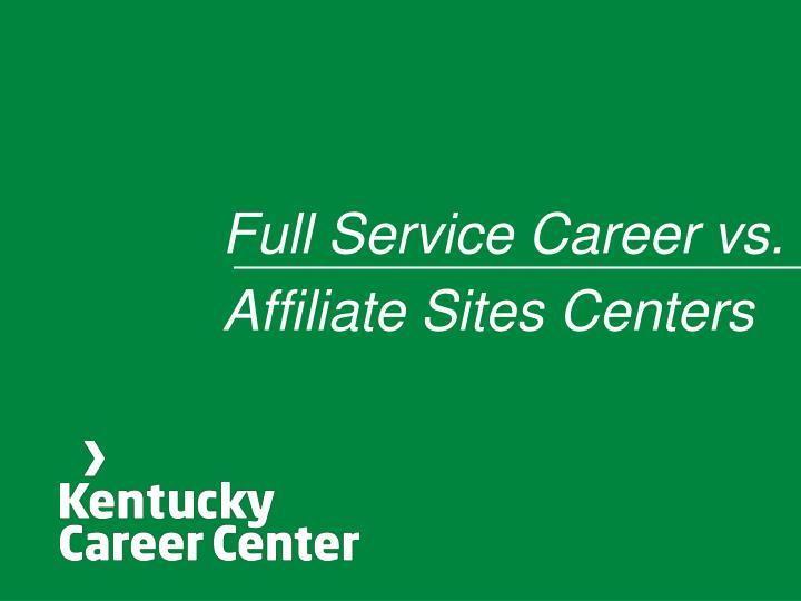 Full Service Career vs.