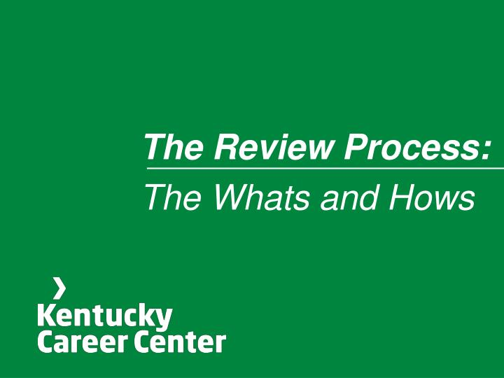 The Review Process: