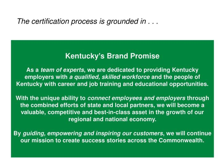 The certification process is grounded in . . .