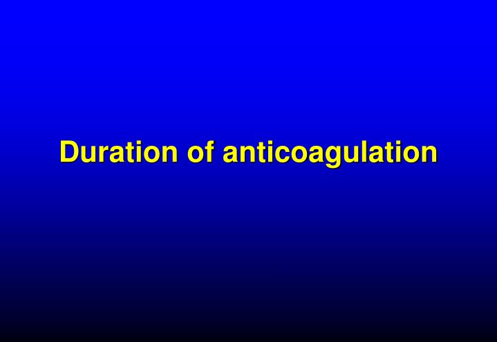 Duration of anticoagulation