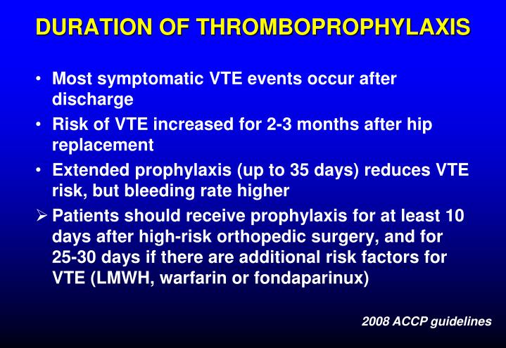 DURATION OF THROMBOPROPHYLAXIS