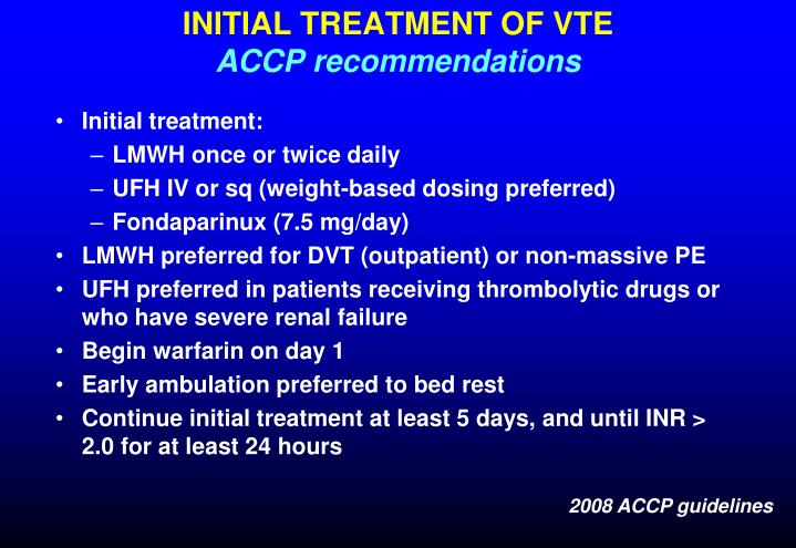 INITIAL TREATMENT OF VTE