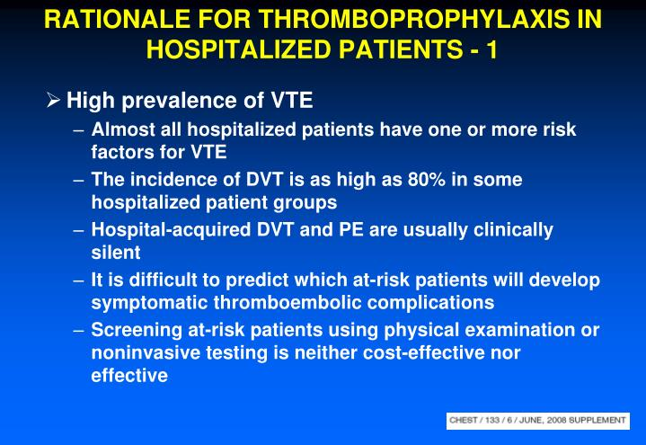 RATIONALE FOR THROMBOPROPHYLAXIS IN HOSPITALIZED PATIENTS - 1