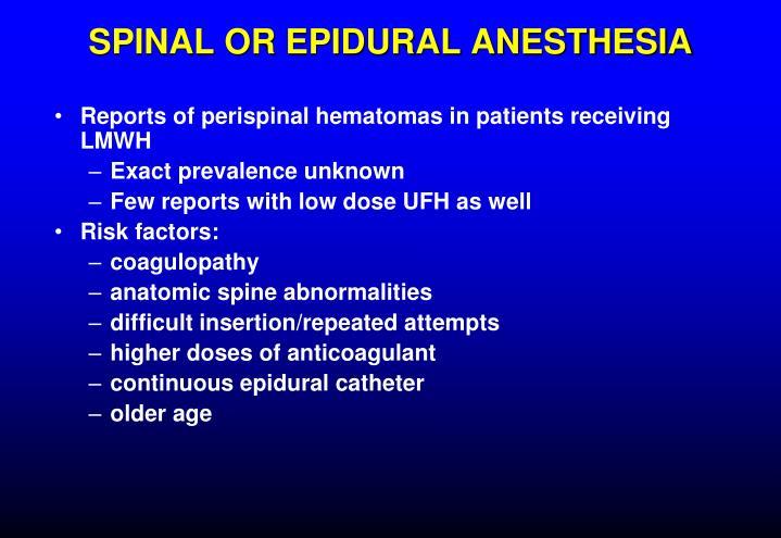 SPINAL OR EPIDURAL ANESTHESIA