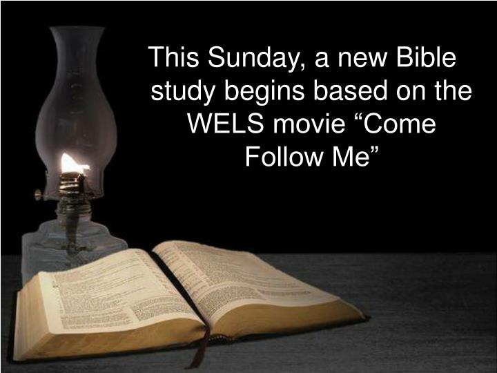"""This Sunday, a new Bible study begins based on the WELS movie """"Come Follow Me"""""""