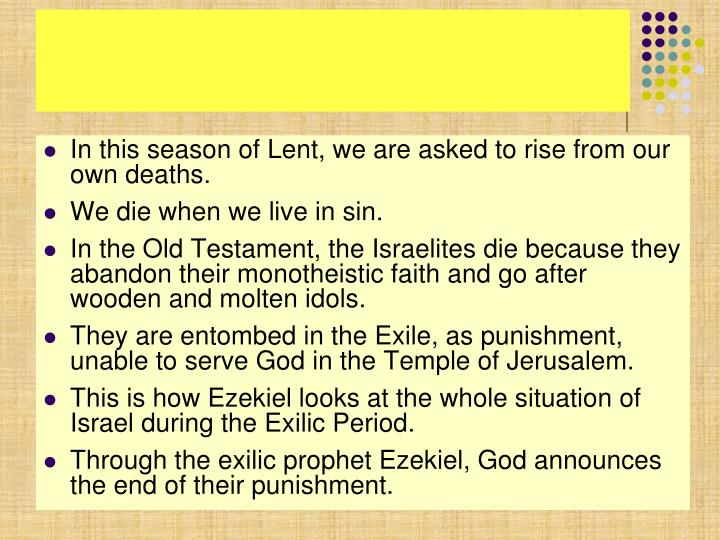 In this season of Lent, we are asked to rise from our own deaths.