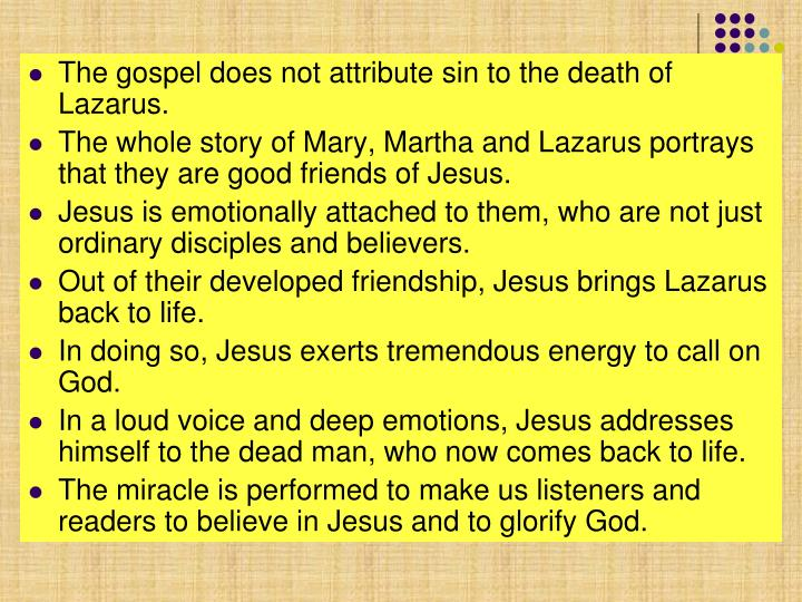 The gospel does not attribute sin to the death of Lazarus.