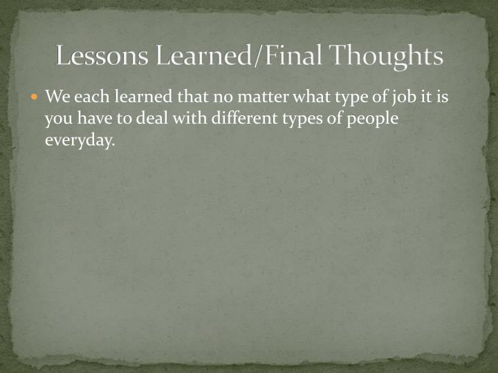 Lessons Learned/Final Thoughts