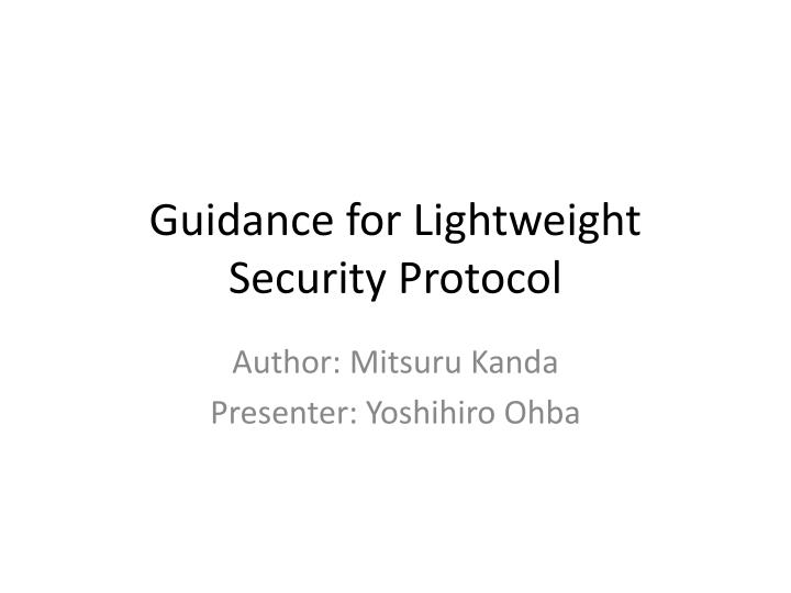 Guidance for Lightweight Security Protocol