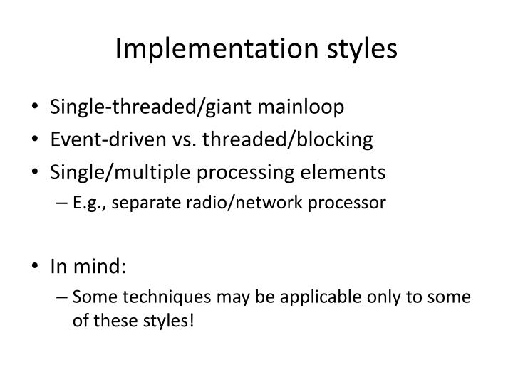 Implementation styles
