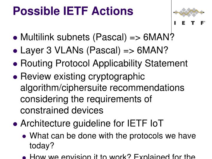 Possible IETF Actions